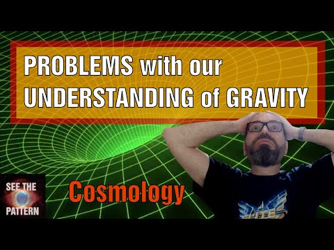 There Are Some FUNDAMENTAL PROBLEMS With Our UNDERSTANDING Of GRAVITY