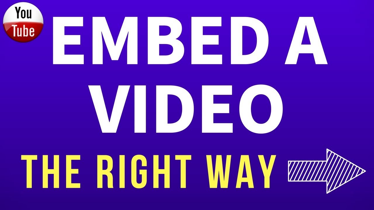 How To Embed A YouTube Video