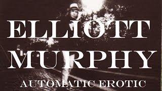 Elliott Murphy - Automatic Erotic