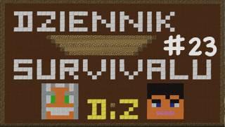 Dziennik Survivalu - Dzień #23