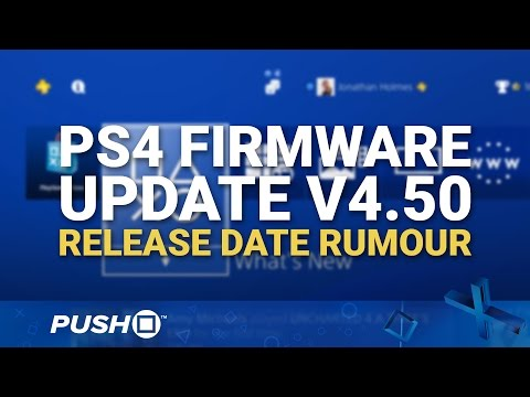 PS4 Firmware Update 4.50 Release Date Rumour | PlayStation 4 | News
