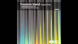 Freedom Island - Proud Of You (Original Mix)