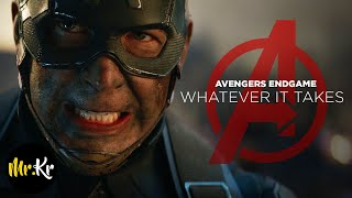 Avengers Endgame | Whatever It Takes
