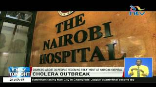 Cholera outbreak: About 30 people receiving treatment at Nairobi Hospital
