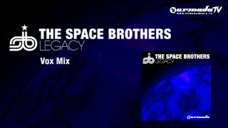 The Space Brothers - Legacy (Vox Mix)