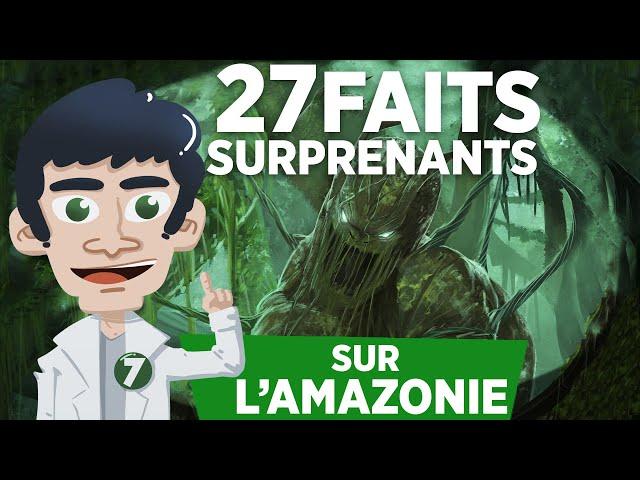 27 FAITS SURPRENANTS SUR L'AMAZONIE