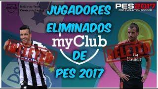 TODOS LOS JUGADORES ELIMINADOS DE PES 2017 QUE NO PODEMOS ENCONTRAR EN EL MODO MYCLUB