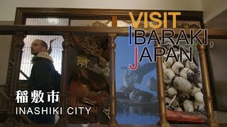 稲敷市-INASHIKI CITY- VISIT IBARAKI,JAPAN GUIDE