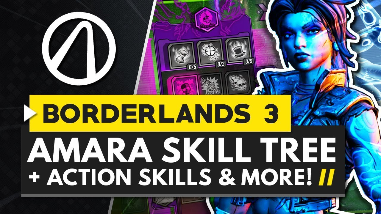 BORDERLANDS 3   All AMARA Action Skills, Perks & Abilities - Full Skill  Tree Breakdown