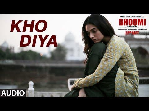 Bhoomi : Kho Diya Full Audio Song   Sanjay Dutt, Aditi Rao Hydari   Sachin Sanghvi   Sachin-Jigar
