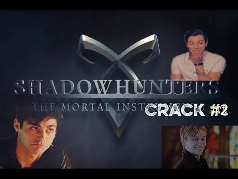 SHADOWHUNTERS  ep. 2x19 CRACK