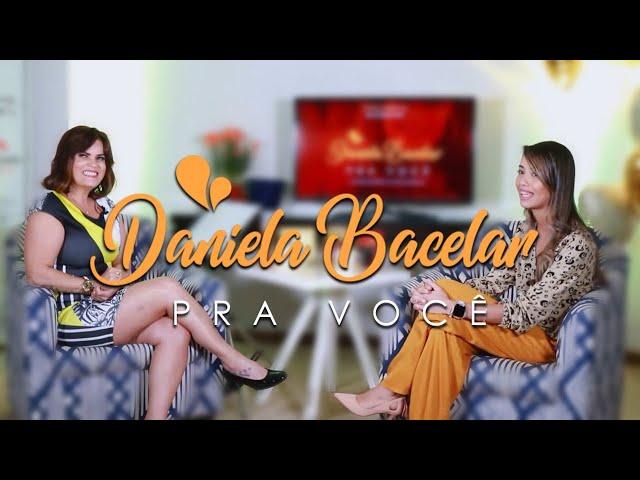 #5 Programa Daniela Bacelar pra Você - com Luana Representante Open Laser