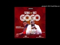 Download Seriki Ft 9ice - GoGo MP3 song and Music Video