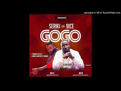 Seriki Ft 9ice - GoGo