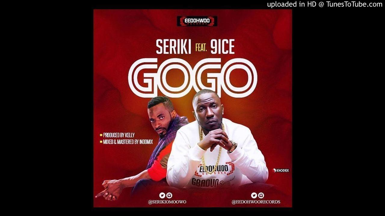Download Seriki Ft 9ice - GoGo