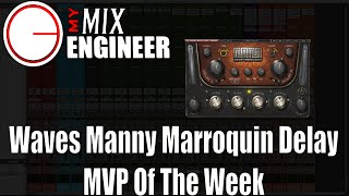 Waves Manny Marroquin Delay - MVP Of The Week