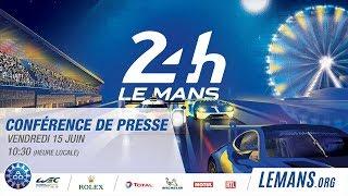 Conférence de presse - 24 Heures du Mans 2018