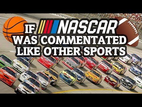 If NASCAR was Commentated like other Sports