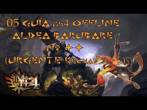 Monster Hunter 4 - Guía Offline #05 - Aldea Barubaré - Nv. ★★ URGENTE El Mono zorro: KECHAWACHA