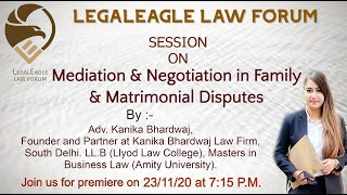 Mediation & Negotiation in Family and Matrimonial Disputes|Adv.Kanika|Interactive Session|LEGALEAGLE