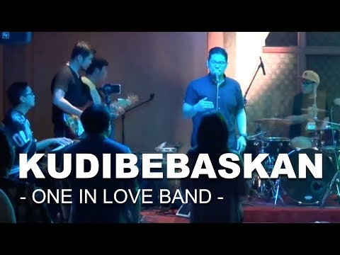 KUDIBEBASKAN  - COVERED by ONE IN LOVE BAND March 2018