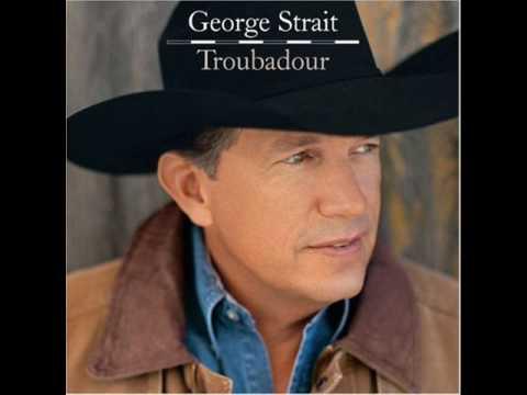 George Strait-Troubadour