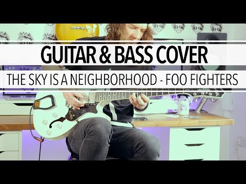 The Sky Is A Neighborhood - Foo Fighters (Guitar & Bass Cover)