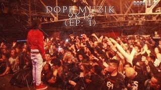 Dope Muzik - 2K16 (EP: 1)