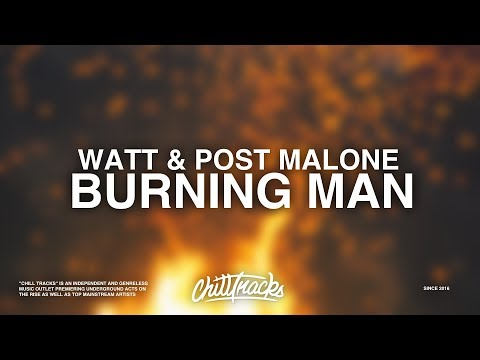 Watt ft. Post Malone - Burning Man (Lyrics)