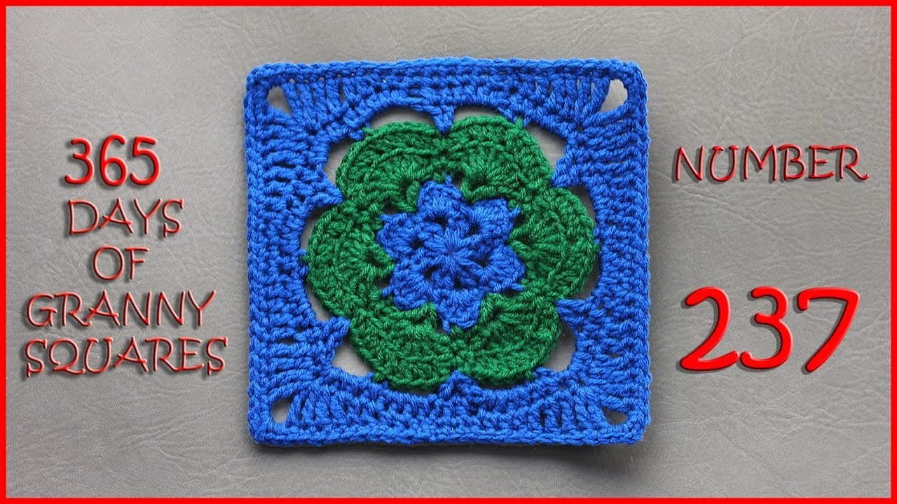 365 Days of Granny Squares Number 237 - YouTube