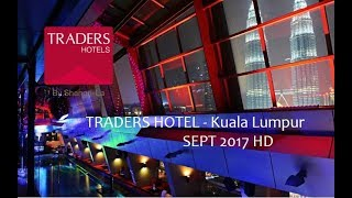 TRADERS HOTEL REVIEW Kuala Lumpur SEPT 2017 HD