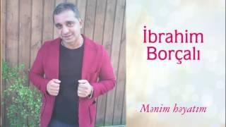 İbrahim Borcali -  Menim heyatim Resimi