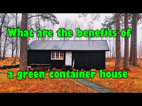 What are the benefits of a green container house 🏘️🏘️