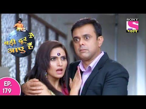 Badi Door Se Aaye Hain - बड़ी दूर से आये है - Episode 179 - 17th August, 2017