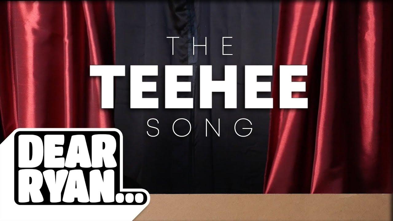 The Teehee Song Dear Ryan Youtube