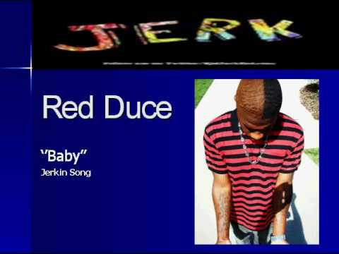 Red Duce - Baby [ Jerking Song ]
