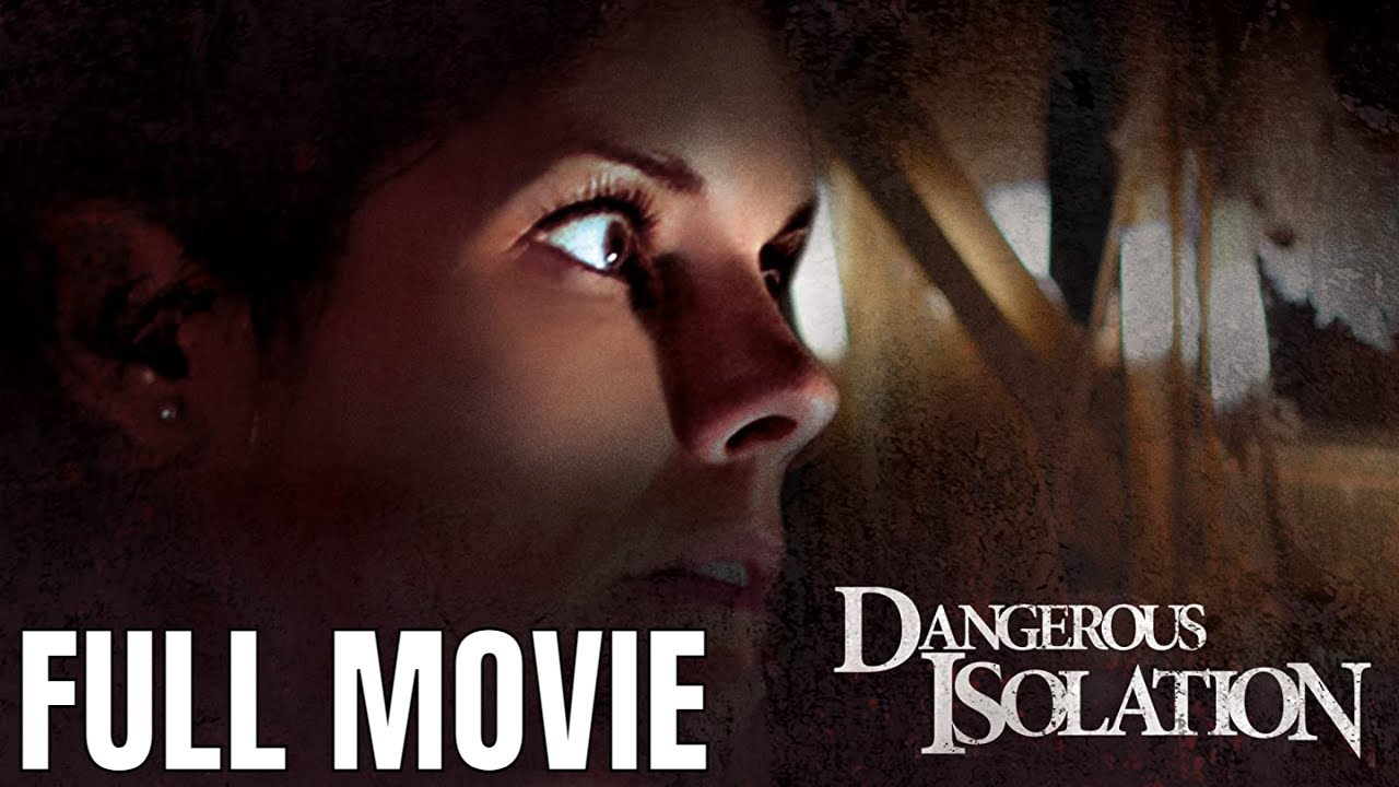 Download Dangerous Isolation| Full Thriller Movie