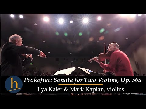 Heifetz 2015: Ilya Kaler & Mark Kaplan | Prokofiev: Sonata for 2 Violins, Op. 56a: I & II
