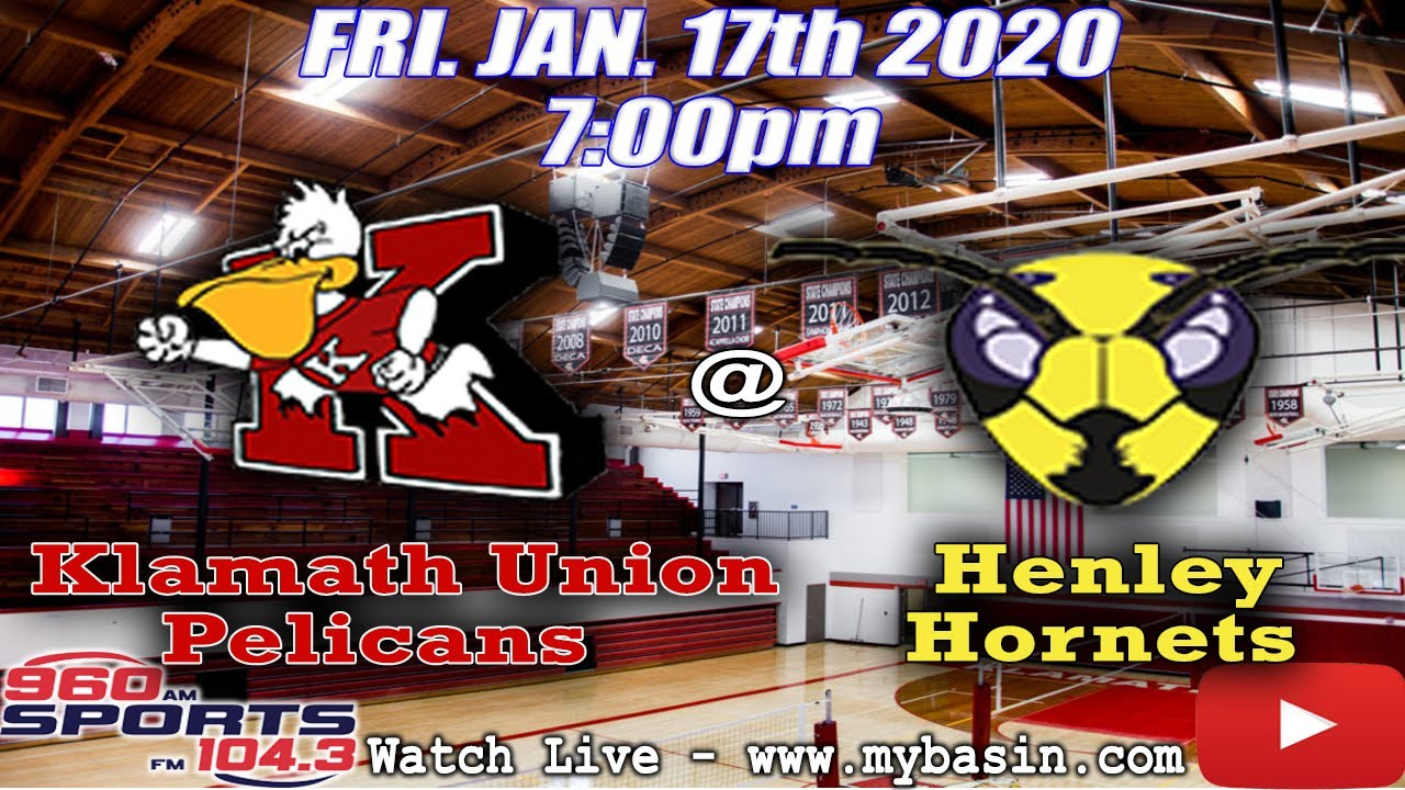 Watch Replay Klamath Union Pelicans Henley Hornets Boys Basketball 1 17 20 My Basin