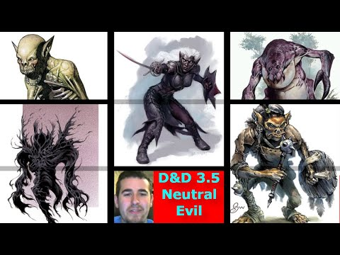 Dungeons And Dragons 3.5 Alignment Description - Neutral Evil