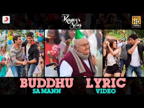 Mix - Buddhu Sa Mann Lyric Video – Kapoor & Sons | Sidharth | Alia | Fawad | Rishi Kapoor | Armaan | Amaal