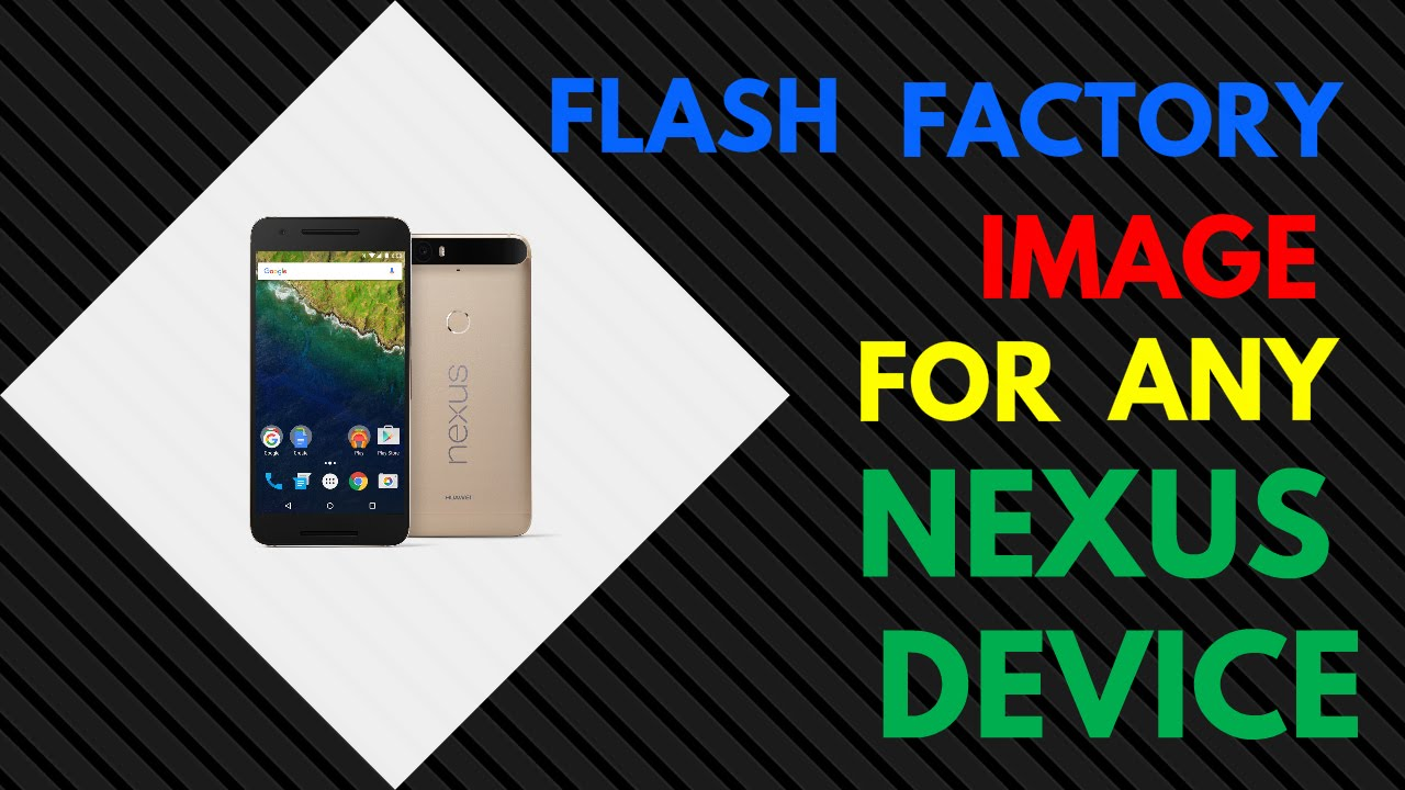 How to flash Factory Image on a Nexus device