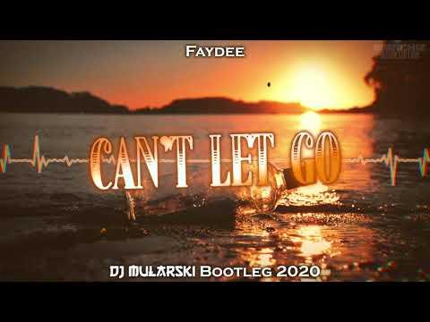 Faydee - Can't Let Go (DJ Mularski Bootleg) PREMIERA 2020
