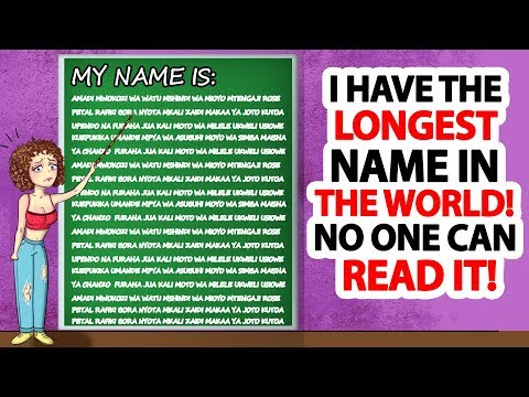 i-have-the-longest-name-in-the-world.-no-one-can-read-it!