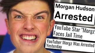 MORGZ HAS BEEN ARRESTED