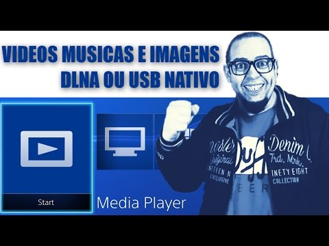 PS4 - MediaPlayer USB, DLNA com Windows 8 e formatos suportados