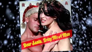 Raquela-DEAR SANTA, Bring Me A Man - CLUB Mix (Video Promo)