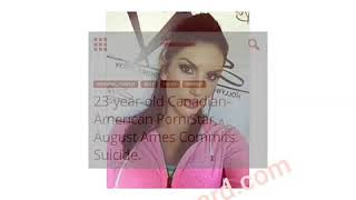 23-year-old Canadian-American Porn Star, August Ames Commits Suicide after Online Bullying.