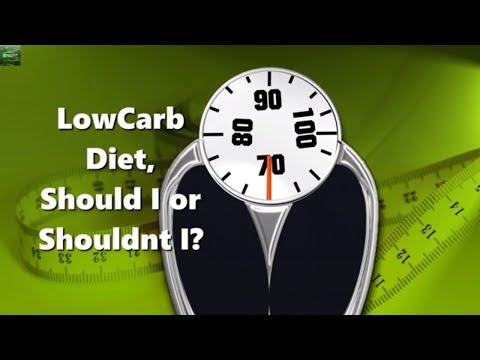 Low-Carb Diet, Should I or Shouldn't I?