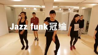20170915 JAZZ FUNK Choreographer by 冠綸/Jimmy dance Studio